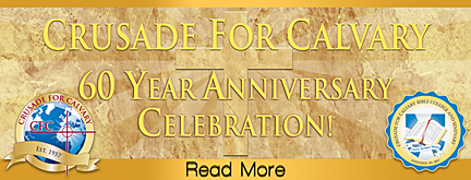 Crusade For Calvary 60 Year Anniversary Celebration